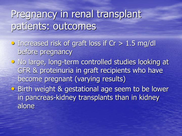 Pregnancy in renal transplant patients: outcomes
