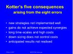 kotter s five consequences arising from the eight errors