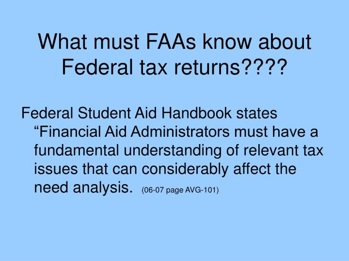 What must FAAs know about Federal tax returns????