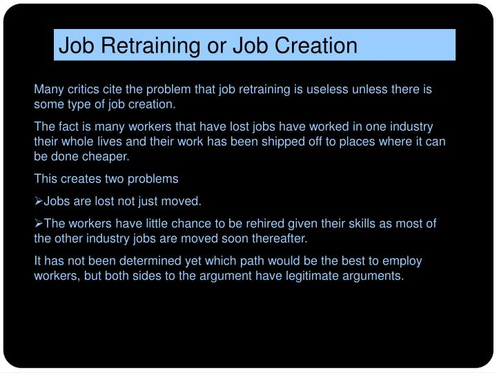 Job Retraining or Job Creation