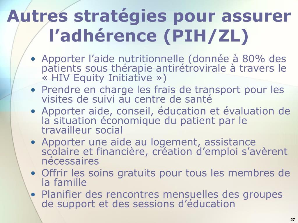 Autres stratégies pour assurer l'adhérence (PIH/ZL)