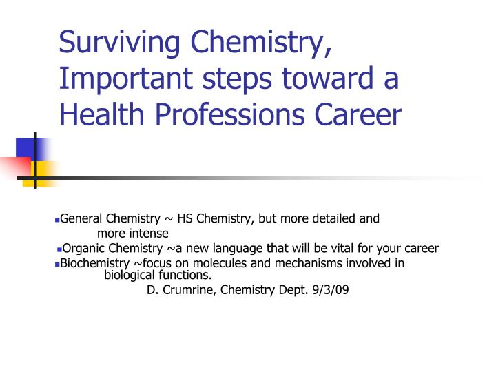 Surviving chemistry important steps toward a health professions career