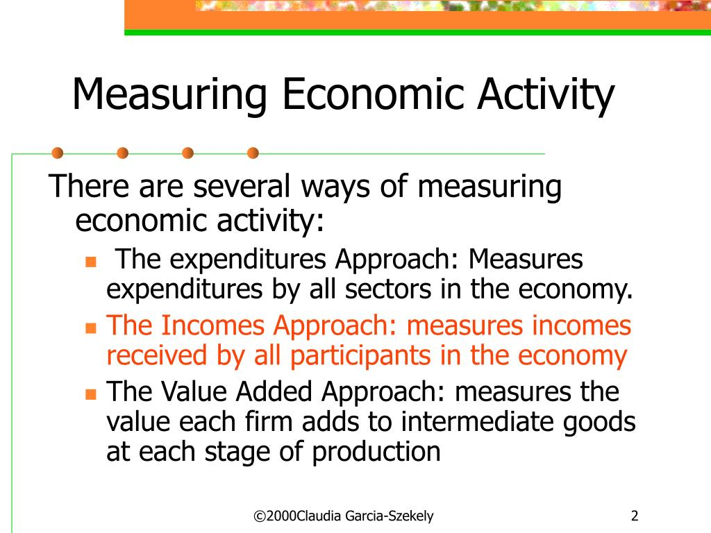 measuring economic activity 'economic activity' is a very broad term, and can be measured in a number of ways in general, it means the level of activity, the number of transactions, the value of those transactions and the overall output or goods and services produced within an economy.