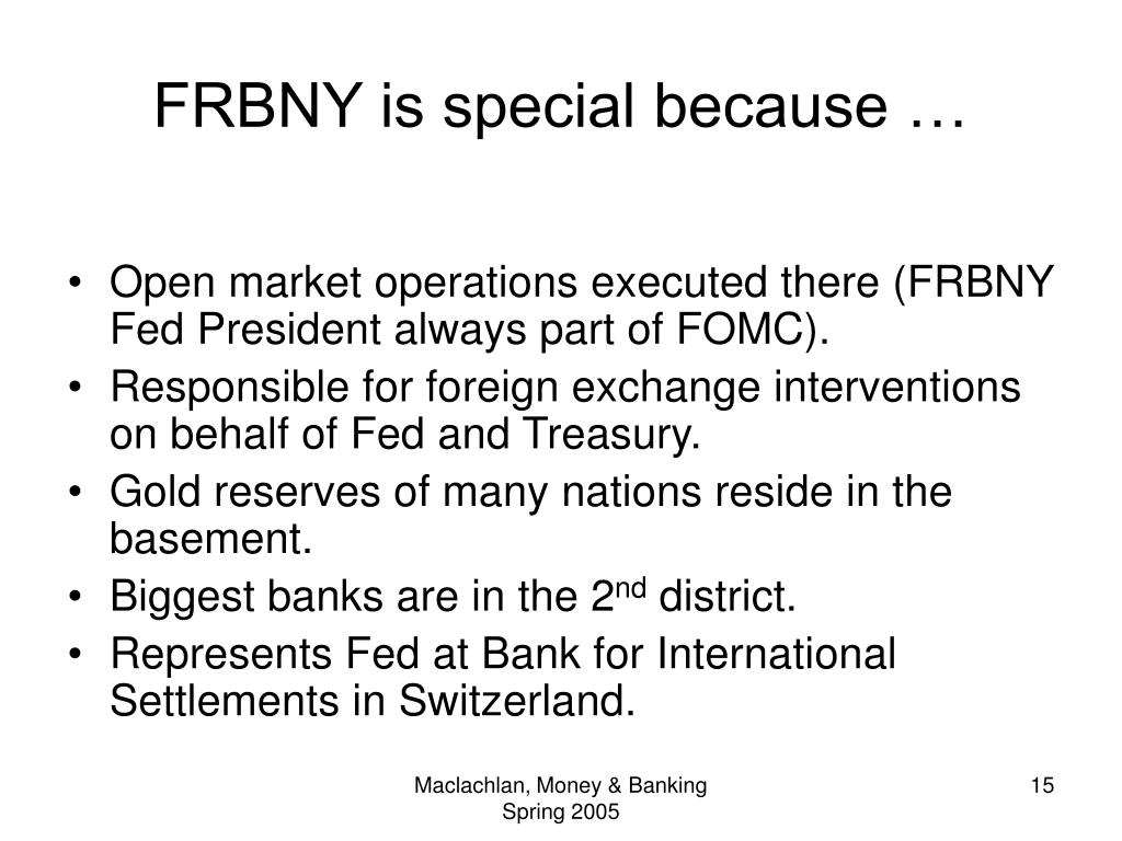 FRBNY is special because …