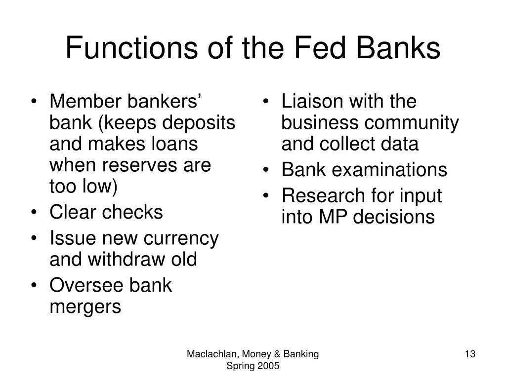 Member bankers' bank (keeps deposits and makes loans when reserves are too low)