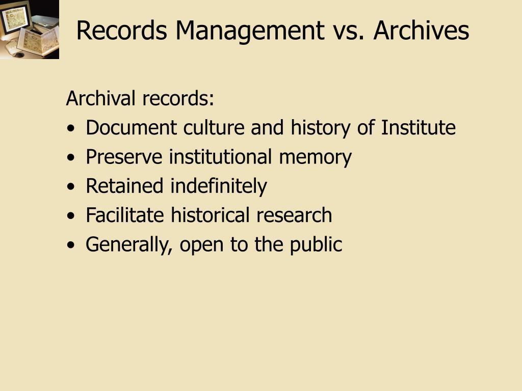 Records Management vs. Archives