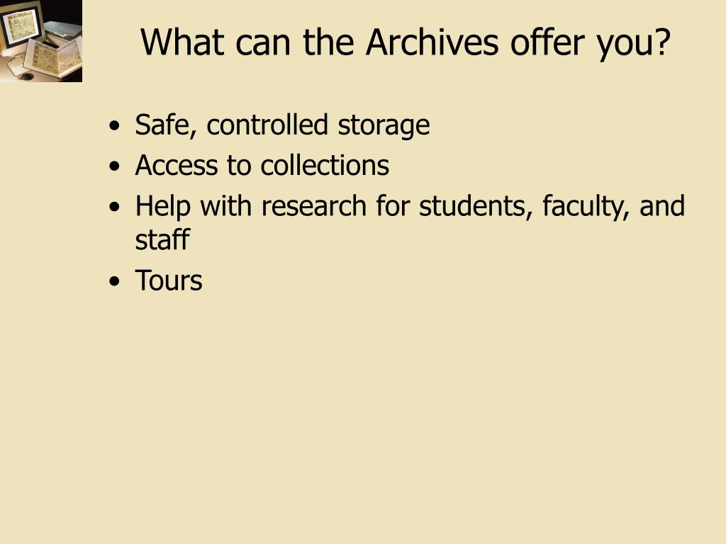 What can the Archives offer you?