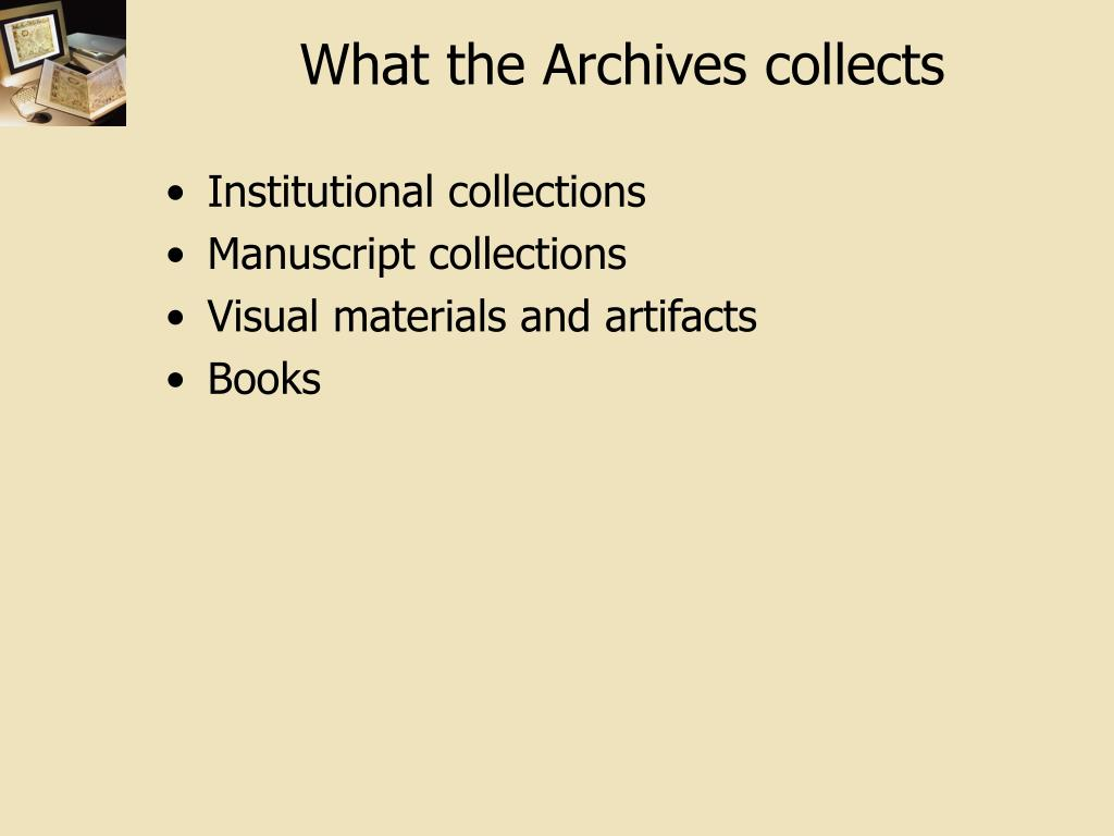What the Archives collects
