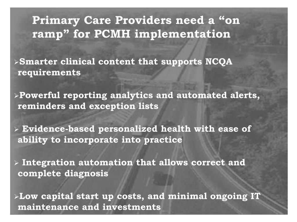"Primary Care Providers need a ""on ramp"" for PCMH implementation"