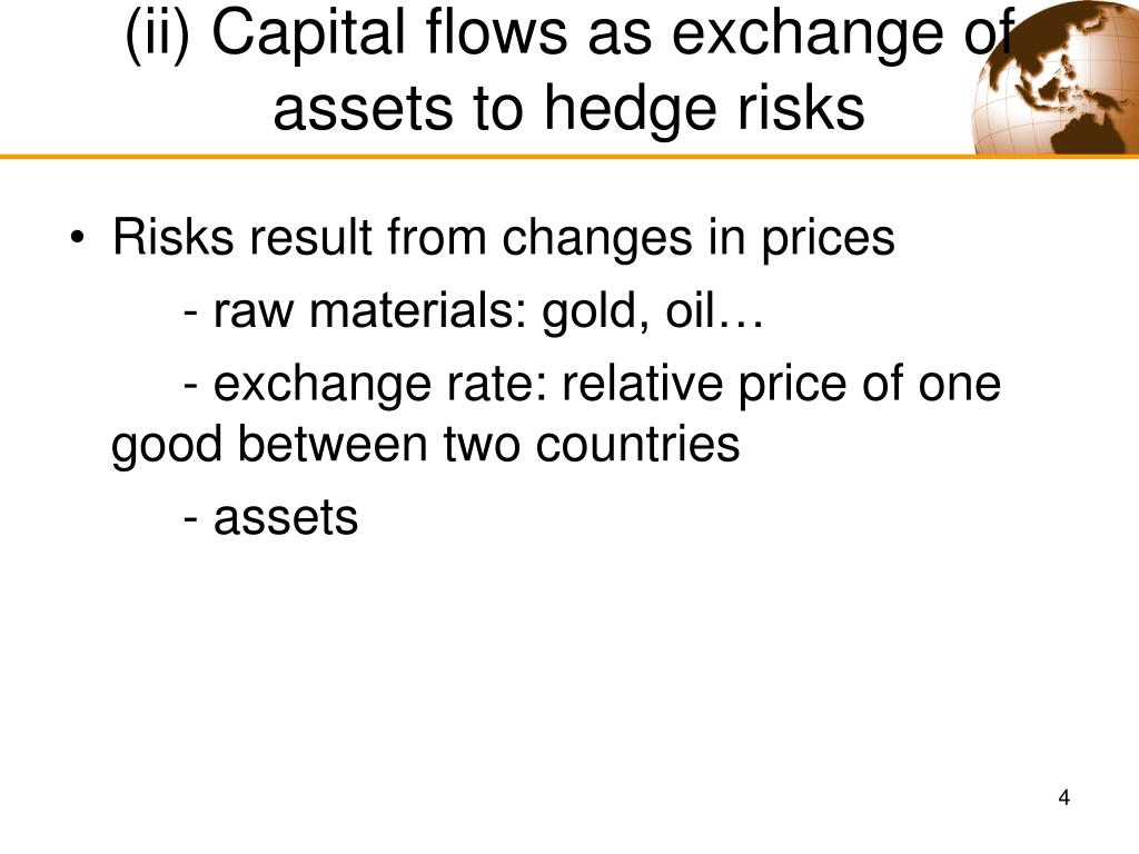 (ii) Capital flows as exchange of assets to hedge risks