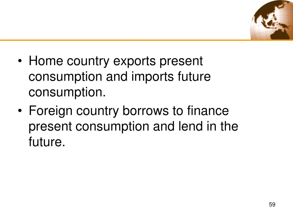 Home country exports present consumption and imports future consumption.