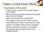 trade in a one factor world
