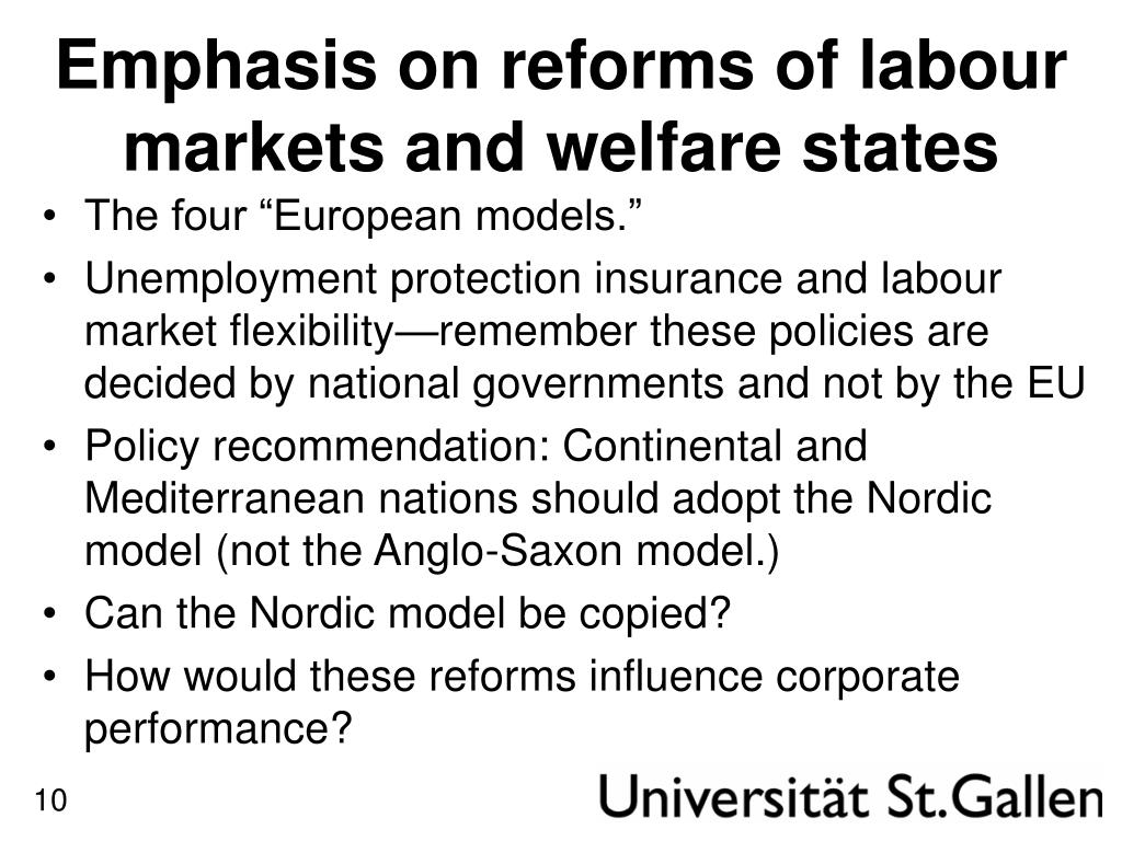 Emphasis on reforms of labour markets and welfare states