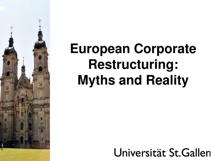 European corporate restructuring myths and reality