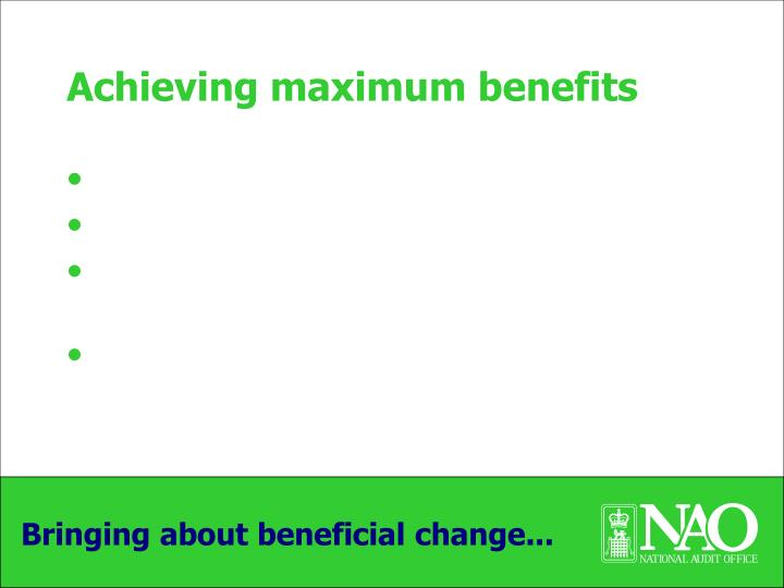 Achieving maximum benefits