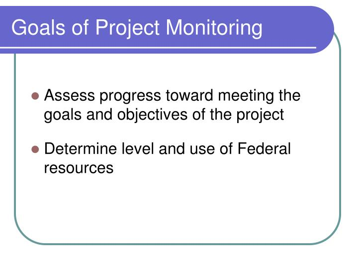 Goals of Project Monitoring