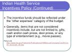 indian health service incentives policy continued