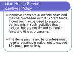 indian health service incentives policy