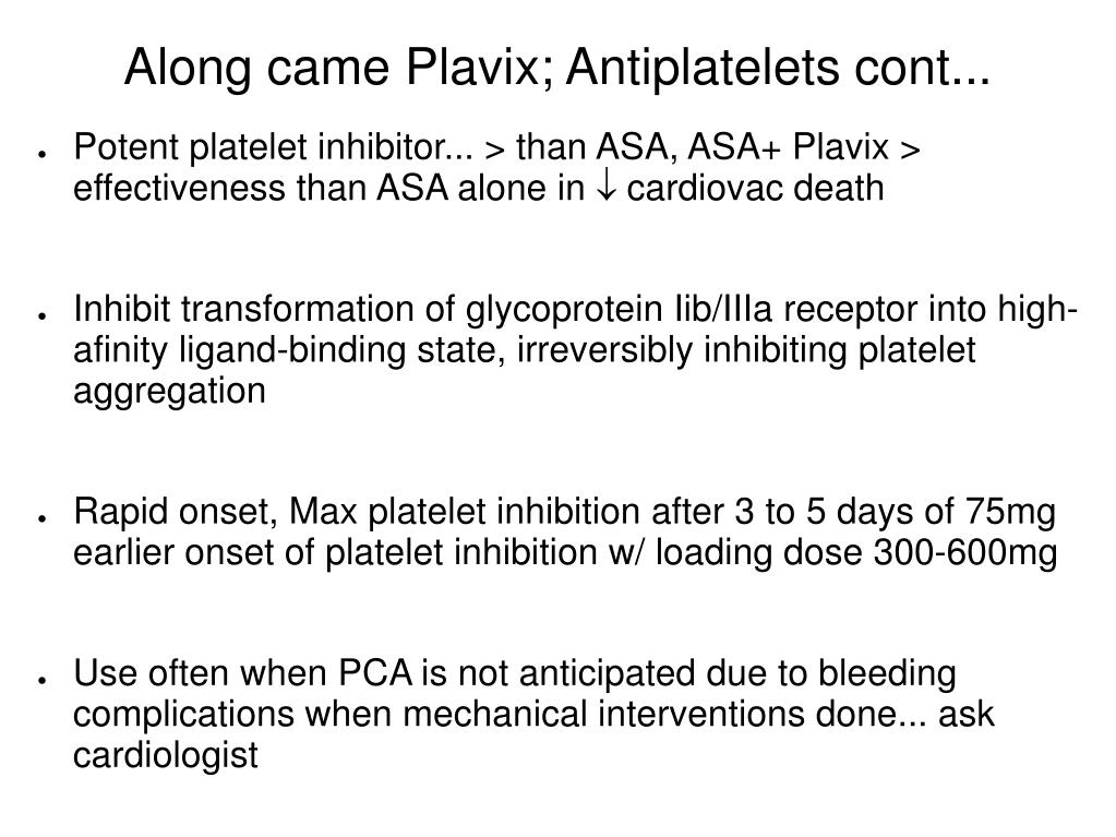 Along came Plavix; Antiplatelets cont...