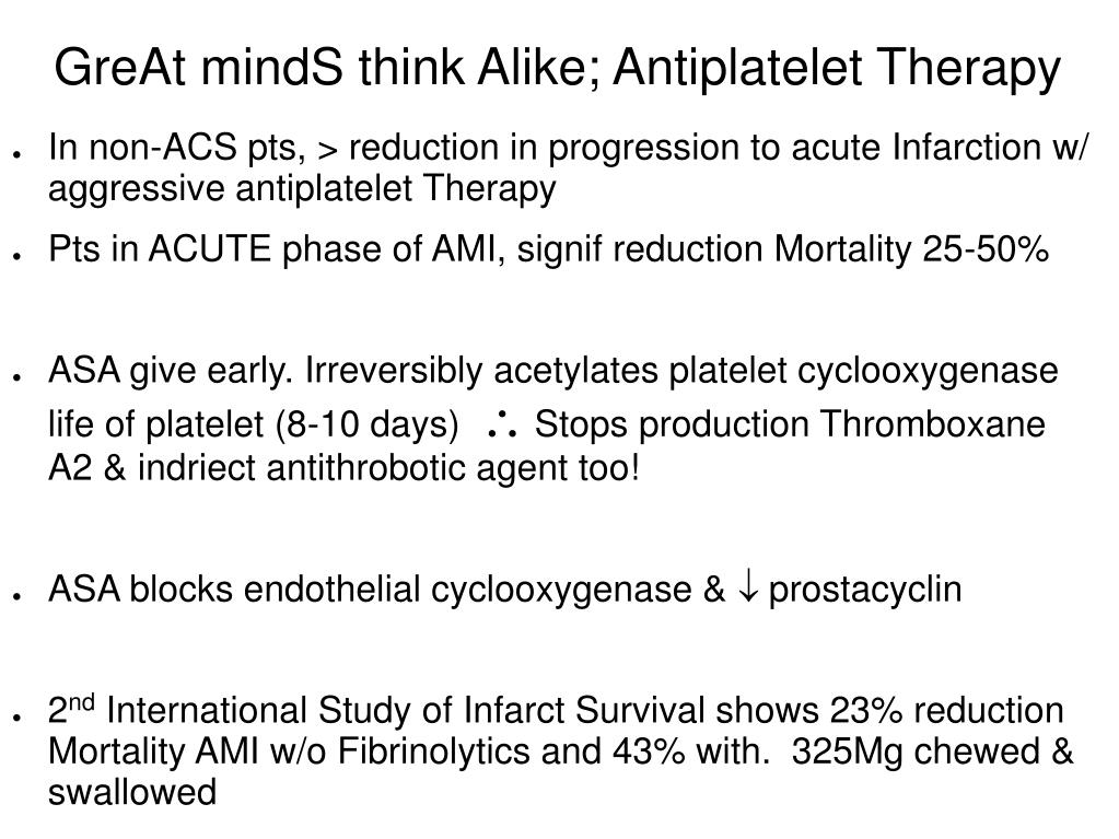GreAt mindS think Alike; Antiplatelet Therapy
