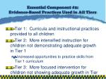 essential component 2 evidence based practices used in all tiers