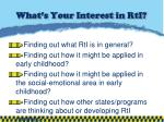what s your interest in rti