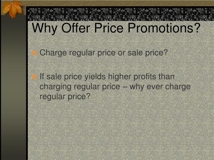 Why Offer Price Promotions?