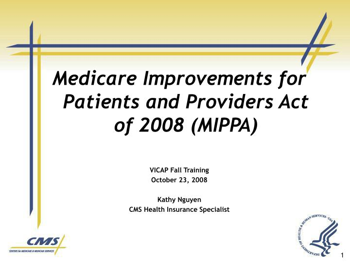 Medicare Improvements for Patients and Providers Act of 2008 (MIPPA)