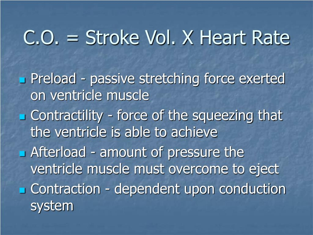 C.O. = Stroke Vol. X Heart Rate