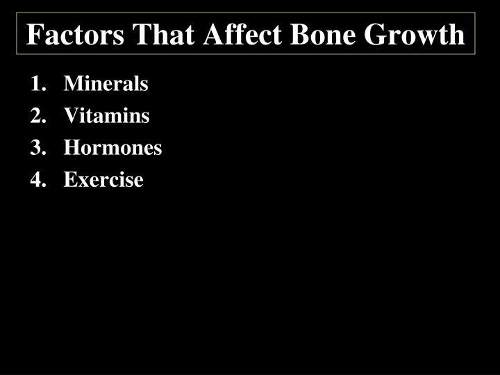 Factors That Affect Bone Growth