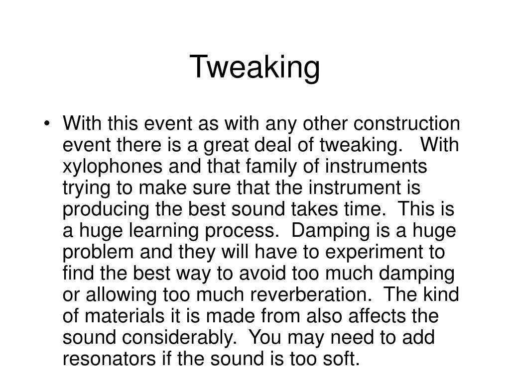 Tweaking