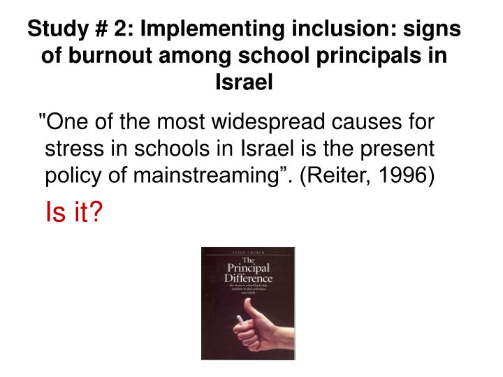 Study # 2: Implementing inclusion: signs of burnout among school principals in Israel