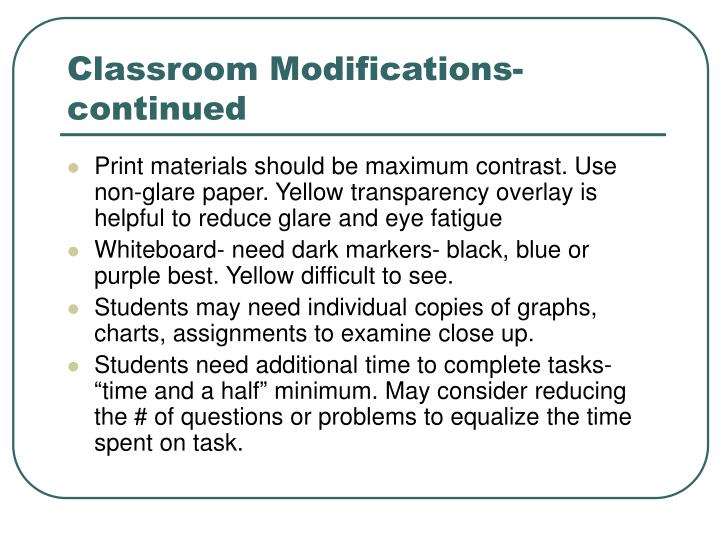 Classroom Modifications-continued