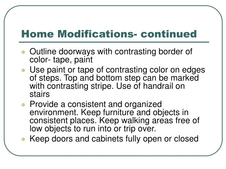 Home Modifications- continued