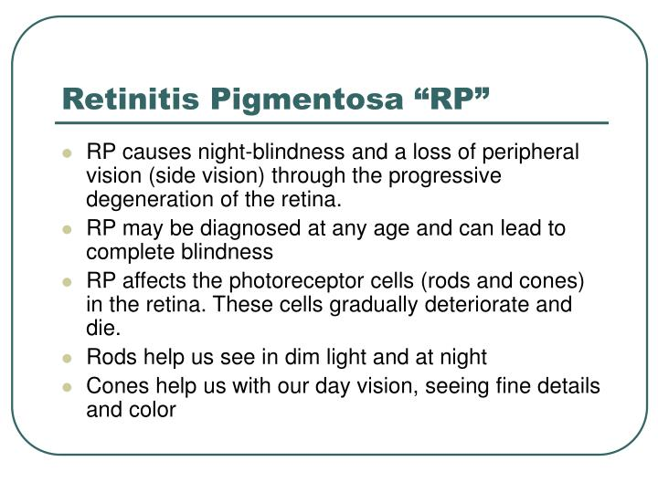"Retinitis Pigmentosa ""RP"""