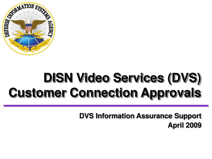 Dvs information assurance support april 2009