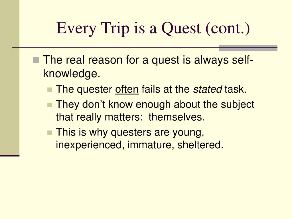 Every Trip is a Quest (cont.)