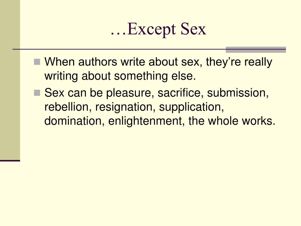 …Except Sex
