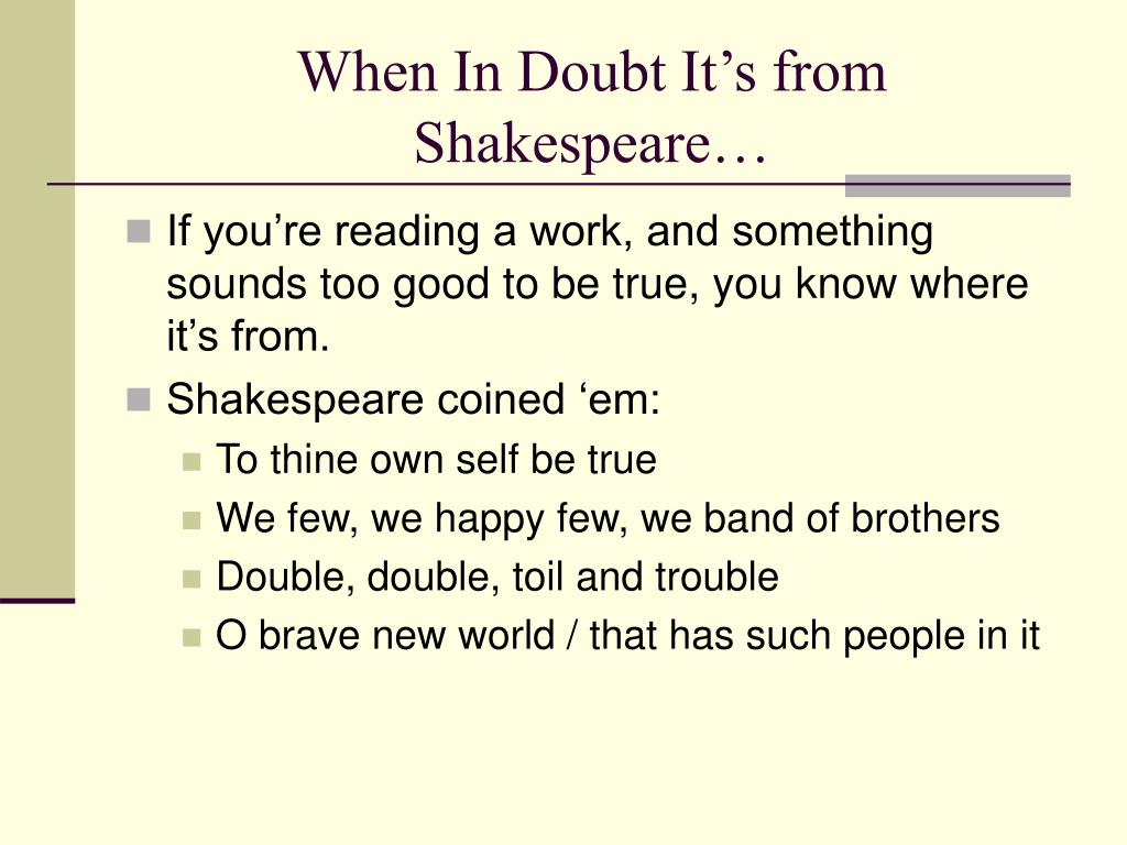 When In Doubt It's from Shakespeare…