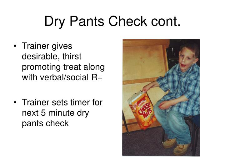 Dry Pants Check cont.