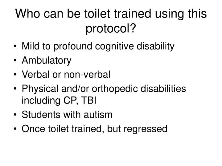 Who can be toilet trained using this protocol