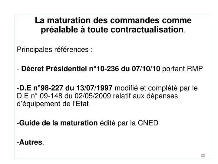 La maturation des commandes comme préalable à toute contractualisation