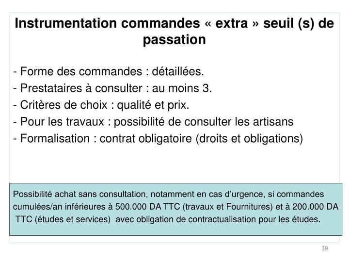 Instrumentation commandes «extra» seuil (s) de passation