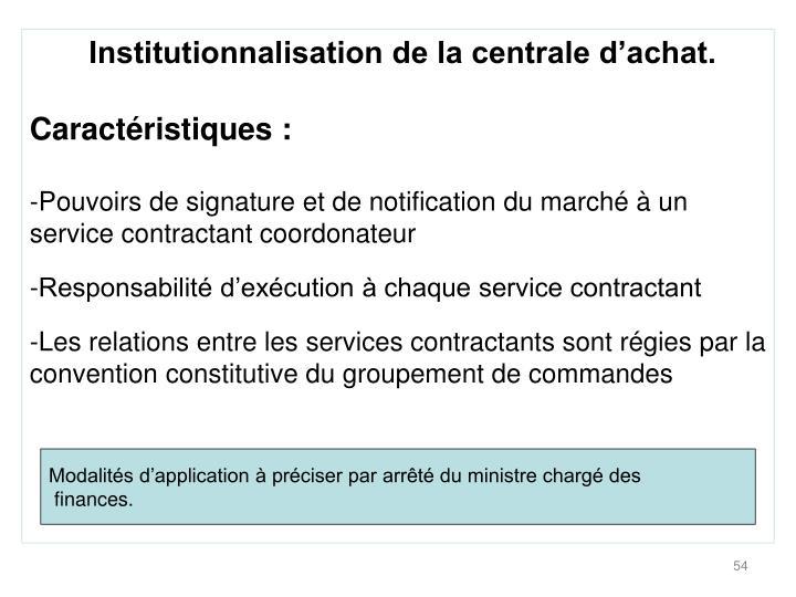 Institutionnalisation de la centrale d'achat.