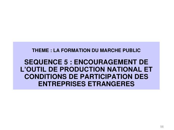 THEME : LA FORMATION DU MARCHE PUBLIC