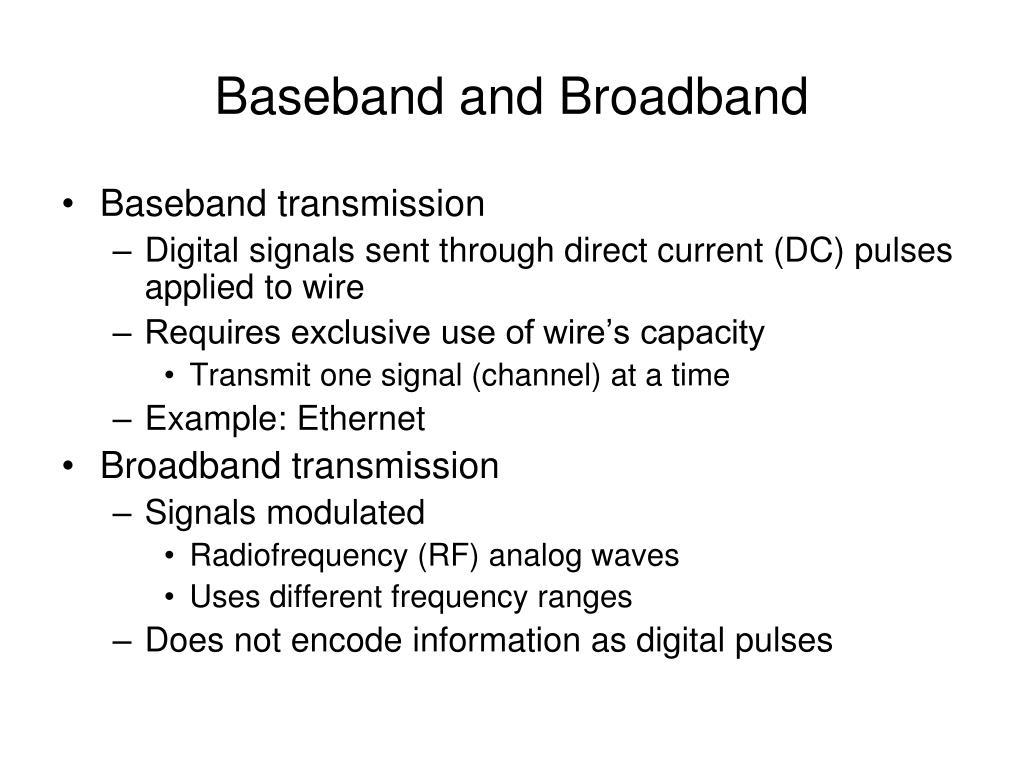 Baseband and Broadband