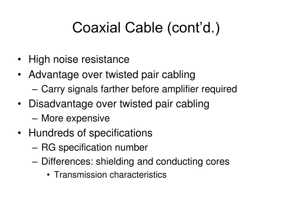 Coaxial Cable (cont'd.)
