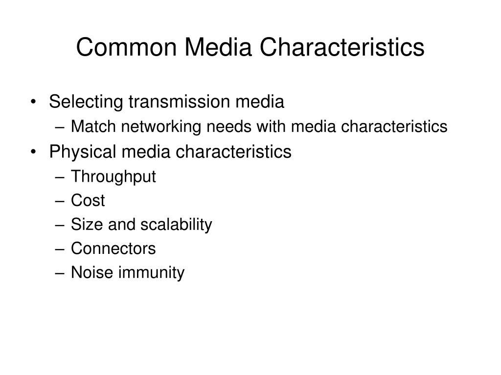Common Media Characteristics