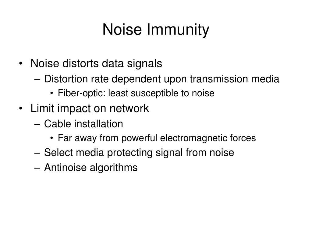 Noise Immunity