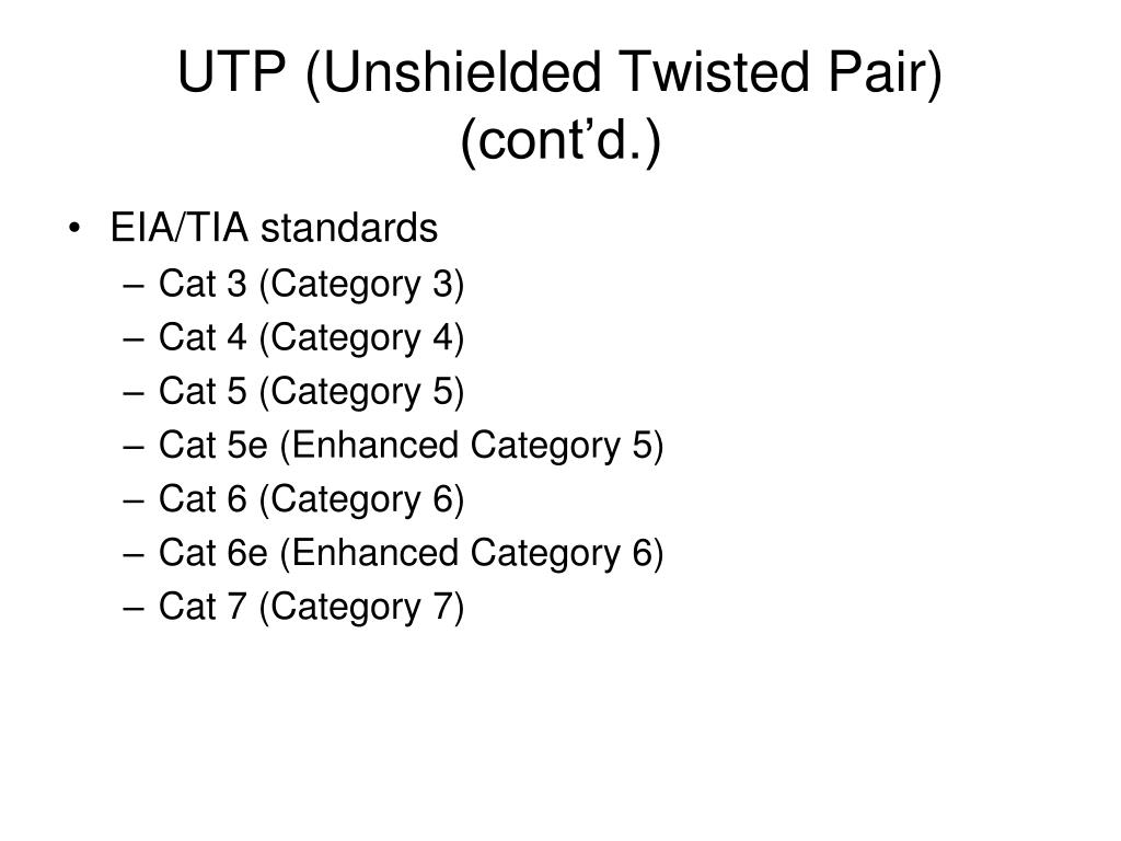 UTP (Unshielded Twisted Pair) (cont'd.)
